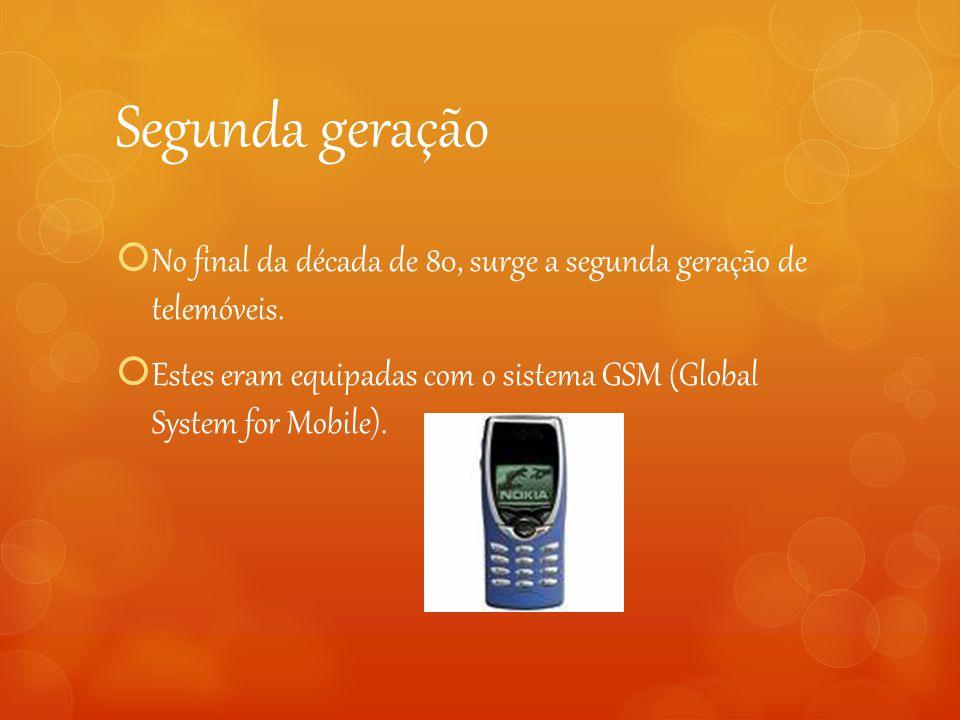 Segunda geração No final da década de 80, surge a segunda geração de telemóveis.