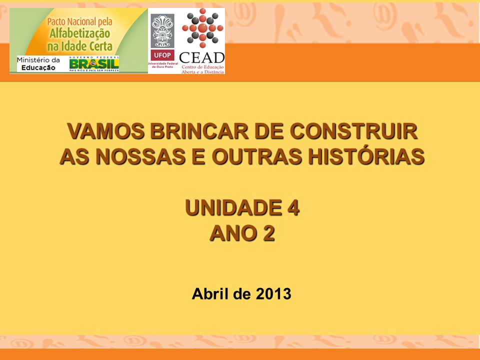 VAMOS BRINCAR DE CONSTRUIR AS NOSSAS E OUTRAS HISTÓRIAS