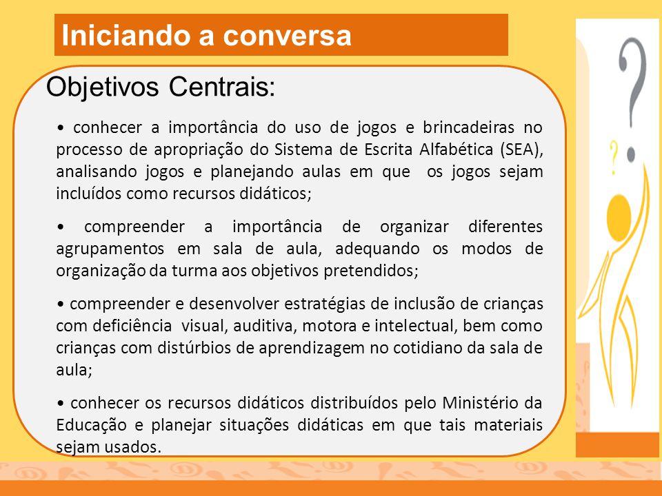 Iniciando a conversa Objetivos Centrais: