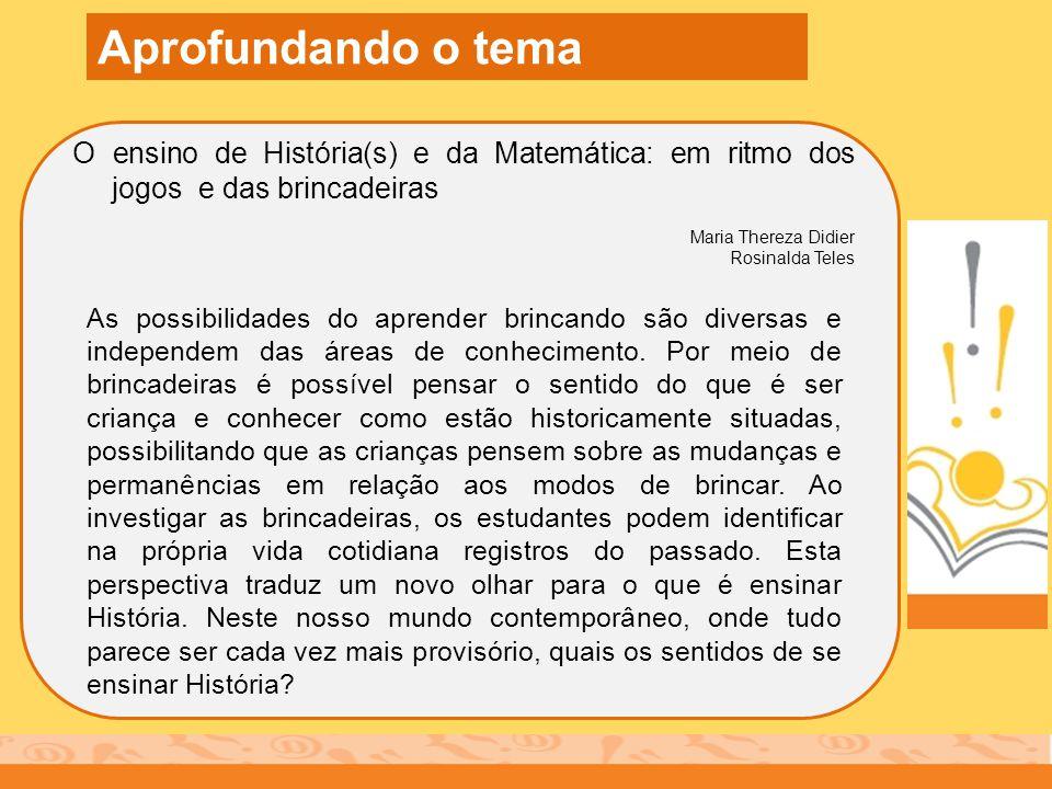 Aprofundando o tema O ensino de História(s) e da Matemática: em ritmo dos jogos e das brincadeiras.