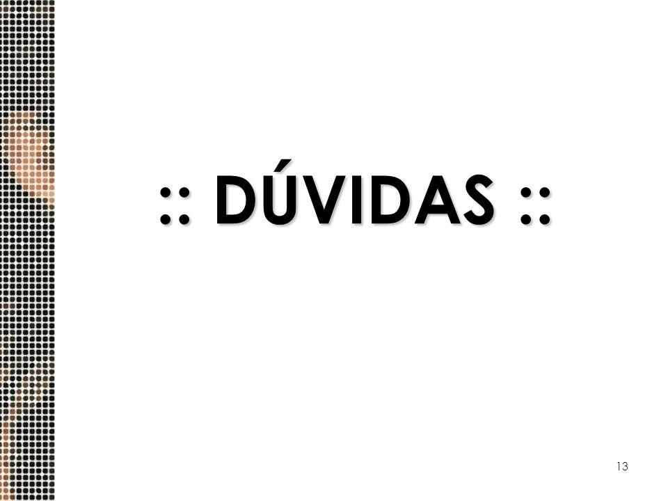 :: DÚVIDAS ::