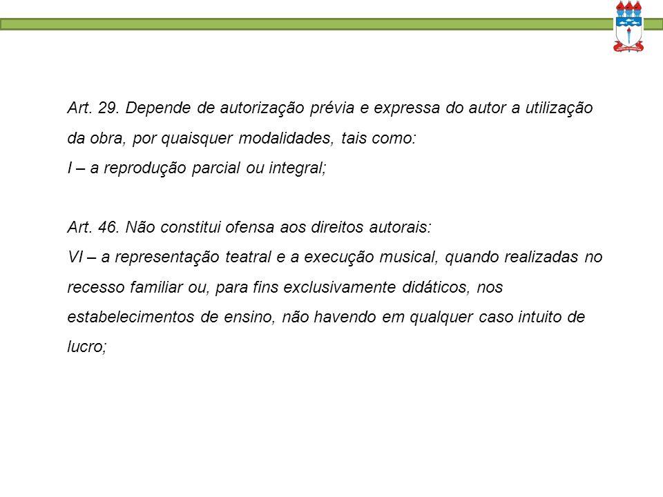 Art. 29. Depende de autorização prévia e expressa do autor a utilização da obra, por quaisquer modalidades, tais como: