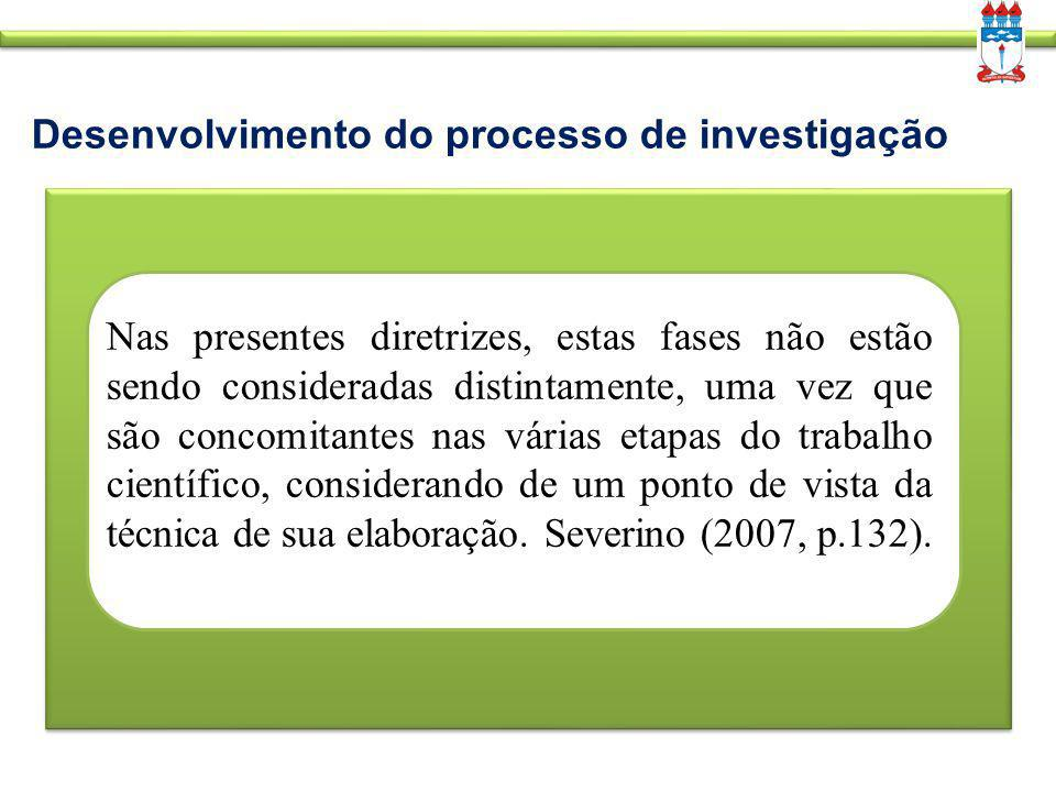 Desenvolvimento do processo de investigação