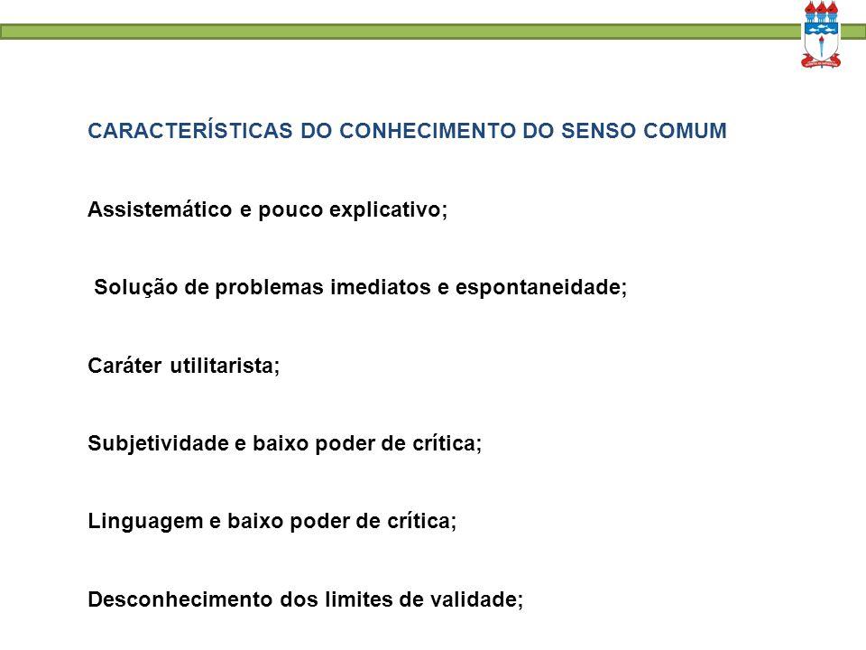 CARACTERÍSTICAS DO CONHECIMENTO DO SENSO COMUM