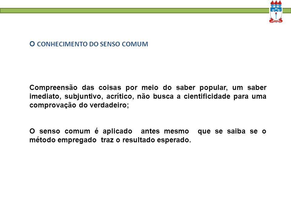 O CONHECIMENTO DO SENSO COMUM