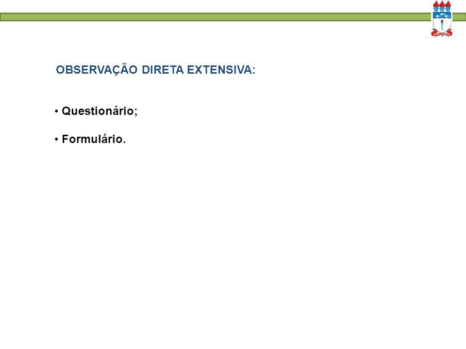 OBSERVAÇÃO DIRETA EXTENSIVA:
