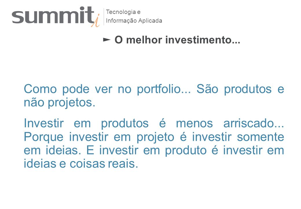 ► O melhor investimento...
