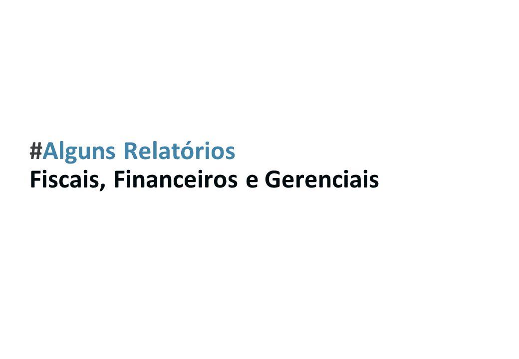 #Alguns Relatórios Fiscais, Financeiros e Gerenciais