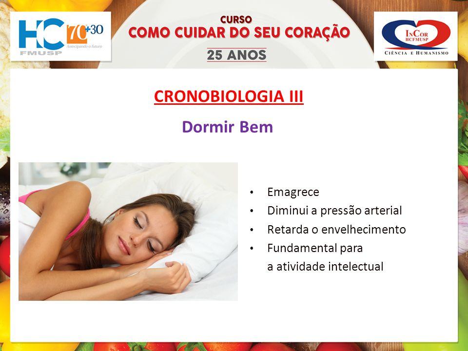 CRONOBIOLOGIA III Dormir Bem Emagrece Diminui a pressão arterial