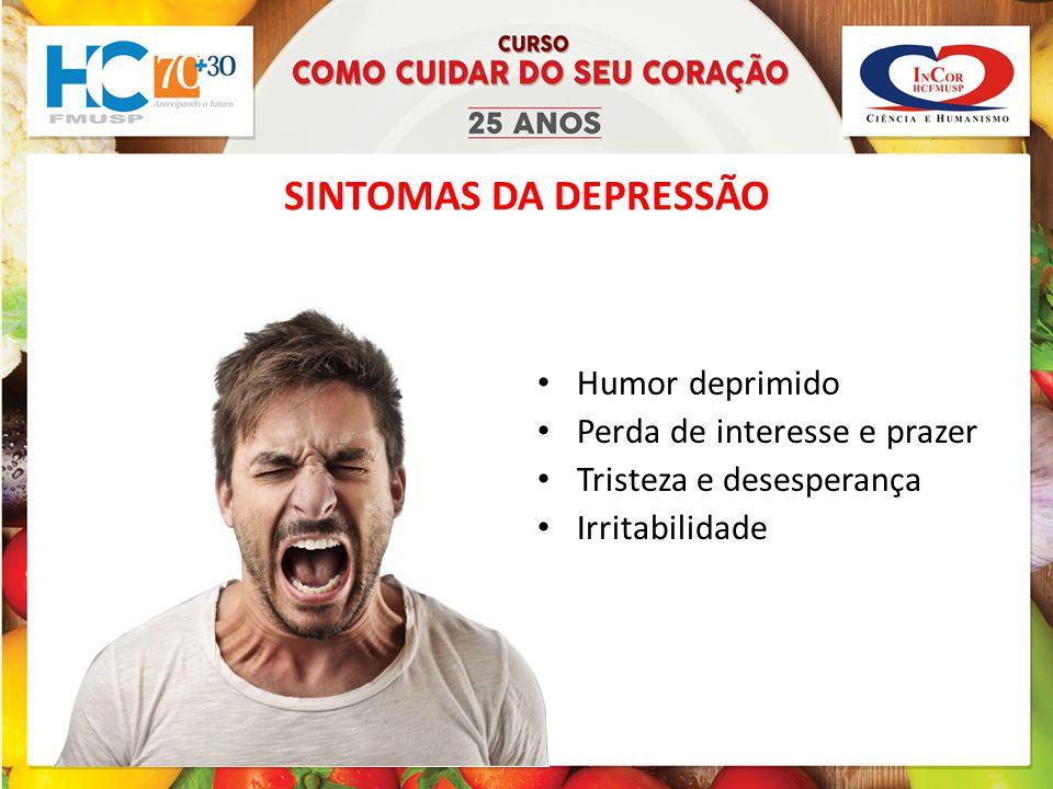 SINTOMAS DA DEPRESSÃO Humor deprimido Perda de interesse e prazer