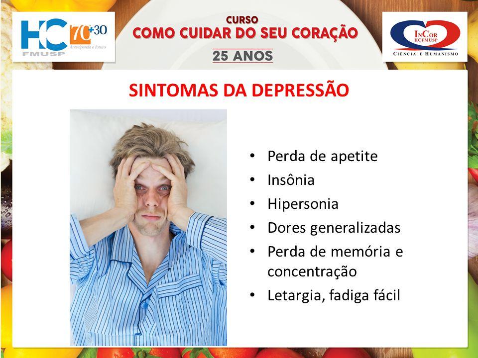 SINTOMAS DA DEPRESSÃO Perda de apetite Insônia Hipersonia