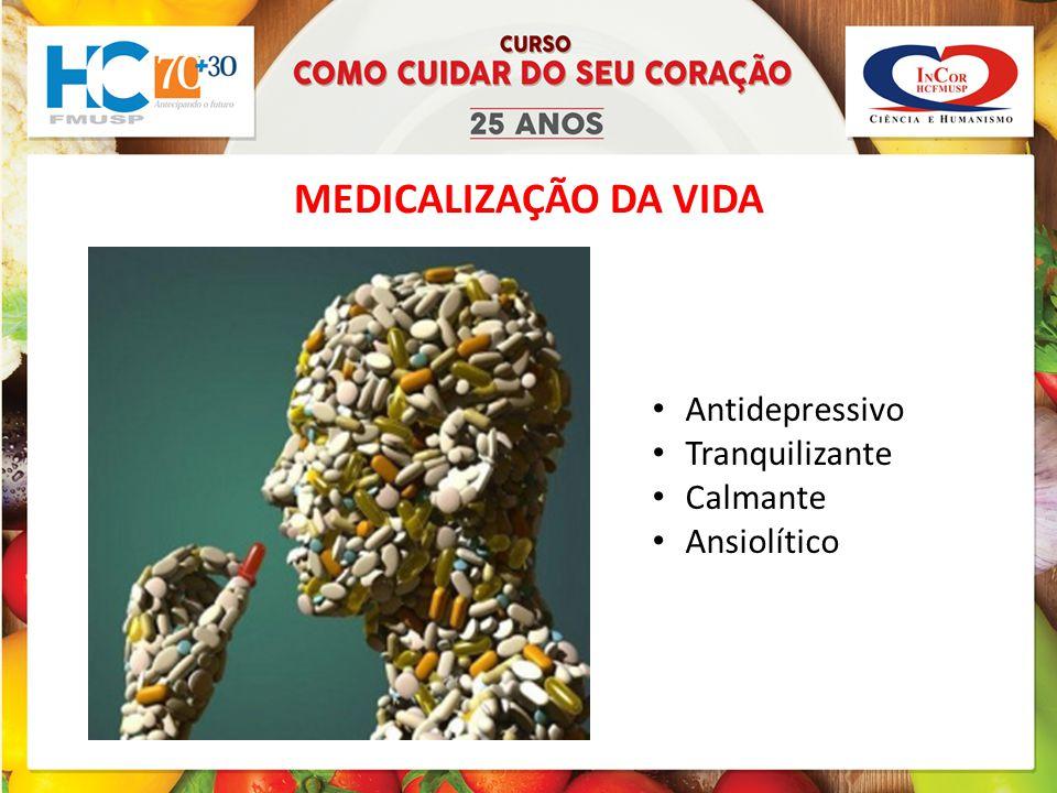 MEDICALIZAÇÃO DA VIDA Antidepressivo Tranquilizante Calmante