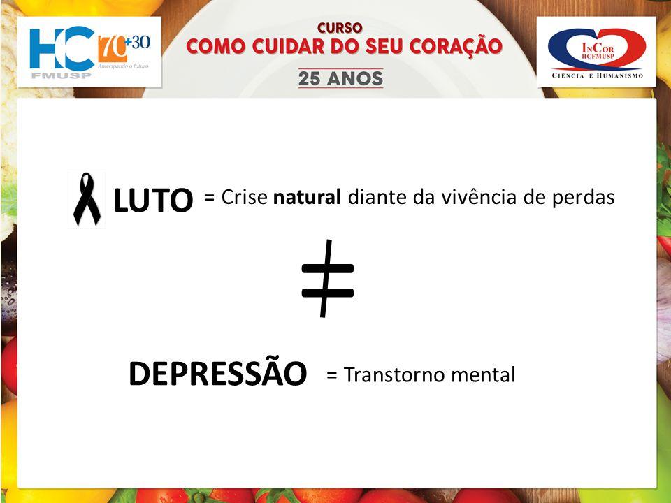= LUTO DEPRESSÃO = Transtorno mental