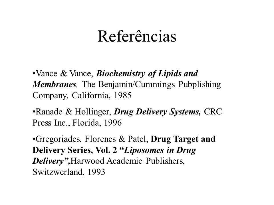 Referências Vance & Vance, Biochemistry of Lipids and Membranes, The Benjamin/Cummings Pubplishing Company, California, 1985.