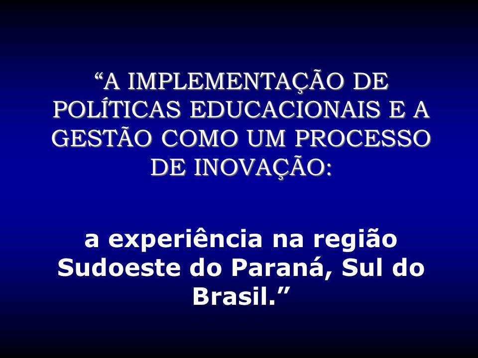 a experiência na região Sudoeste do Paraná, Sul do Brasil.