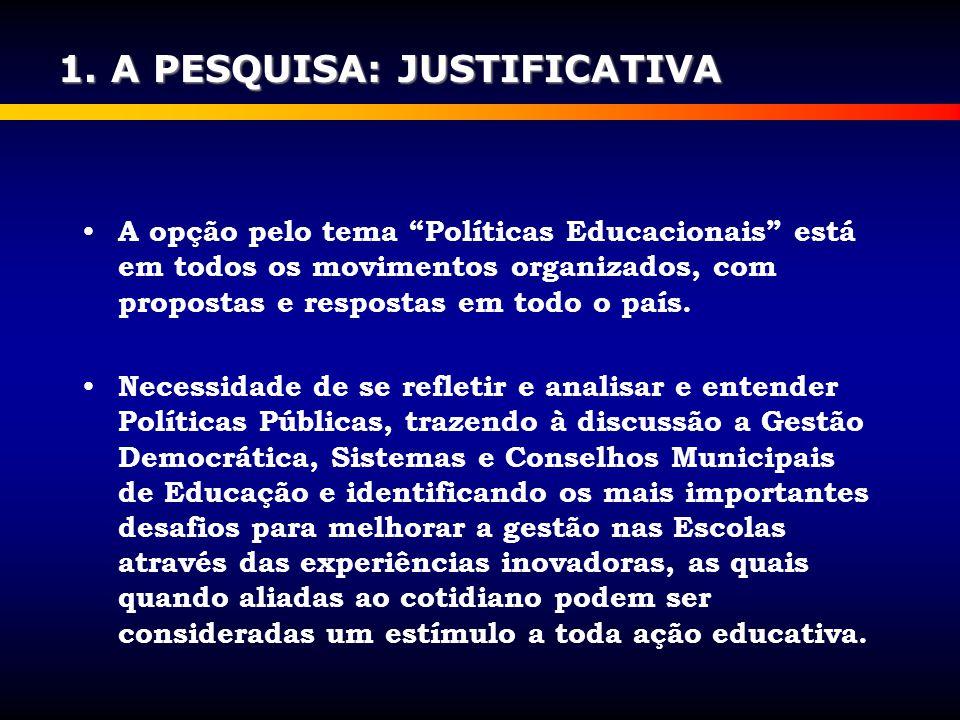 1. A PESQUISA: JUSTIFICATIVA
