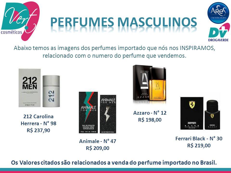 Perfumes mASCULINOS Abaixo temos as imagens dos perfumes importado que nós nos INSPIRAMOS, relacionado com o numero do perfume que vendemos.