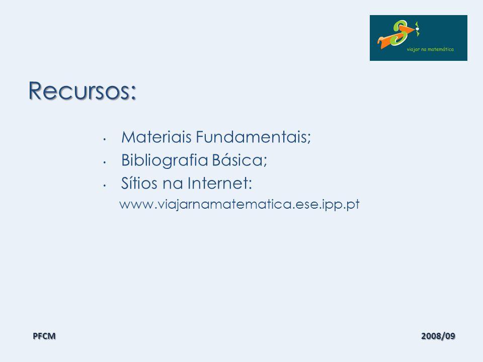 Recursos: Materiais Fundamentais; Bibliografia Básica;