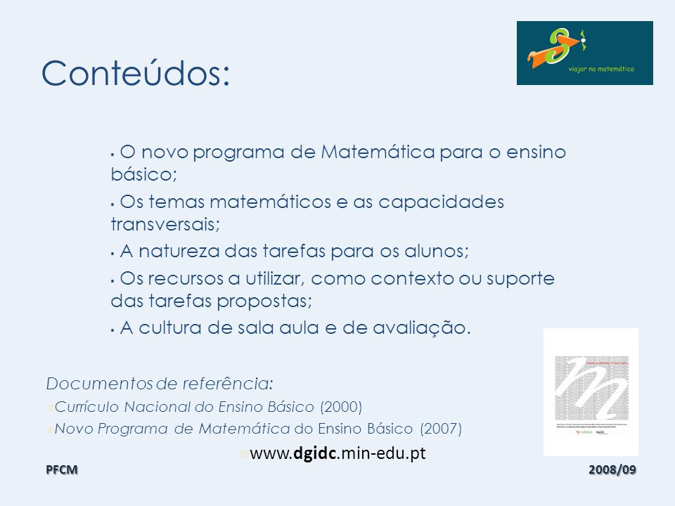 Conteúdos: O novo programa de Matemática para o ensino básico;