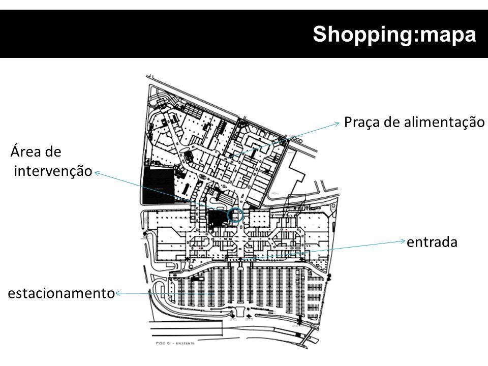 Shopping:mapa Praça de alimentação Área de intervenção entrada
