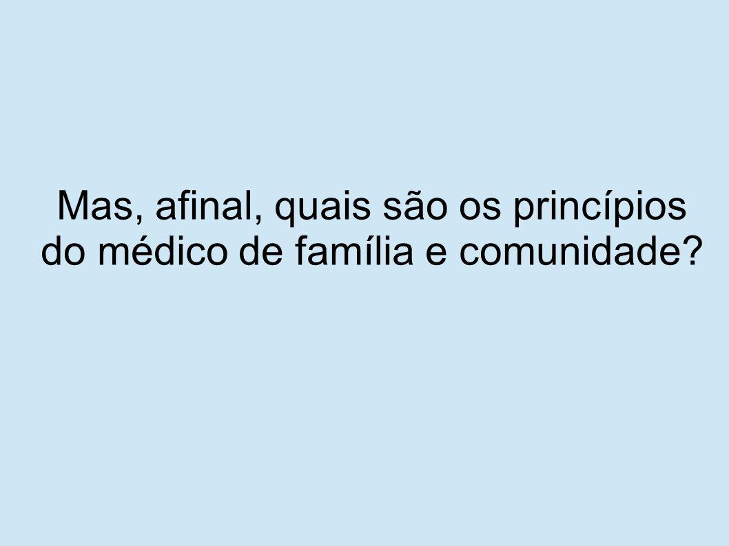 Mas, afinal, quais são os princípios do médico de família e comunidade