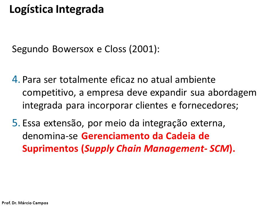 Logística Integrada Segundo Bowersox e Closs (2001):