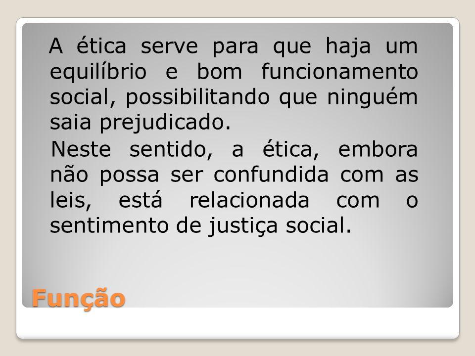 A ética serve para que haja um equilíbrio e bom funcionamento social, possibilitando que ninguém saia prejudicado.