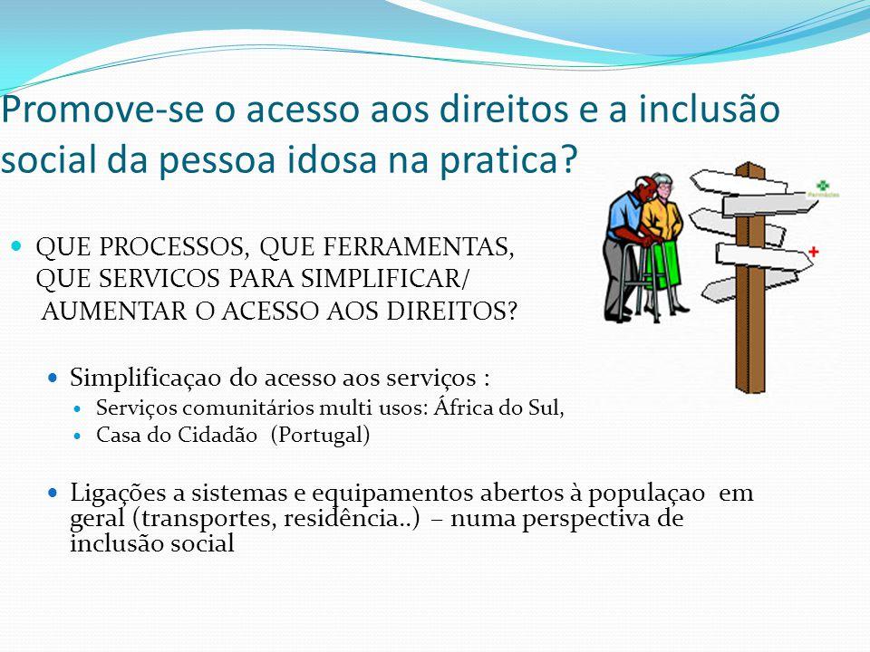 Promove-se o acesso aos direitos e a inclusão social da pessoa idosa na pratica