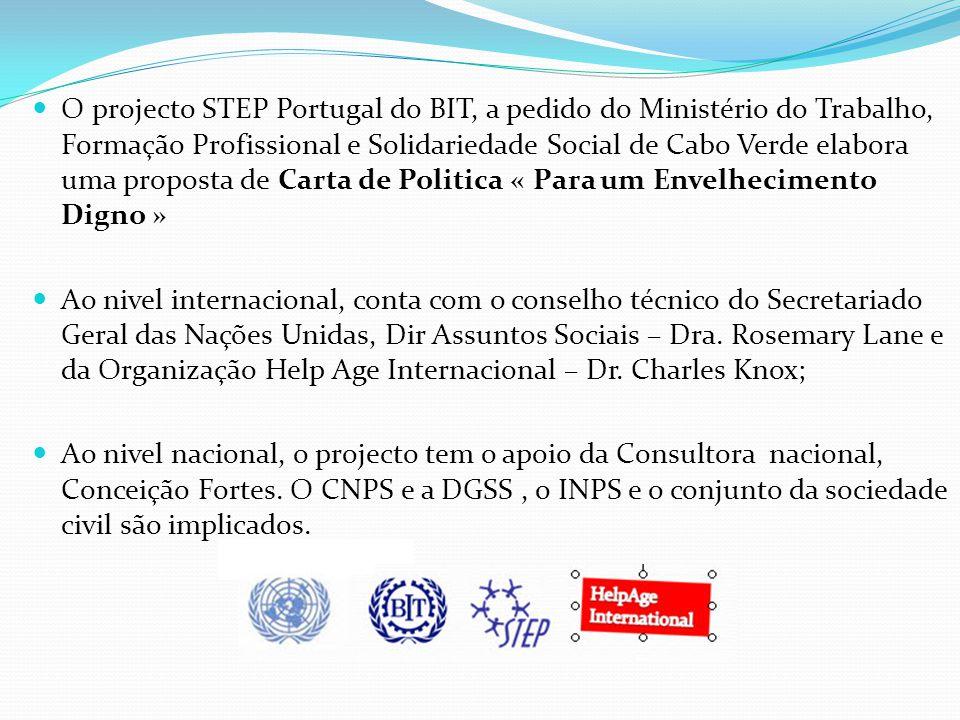 O projecto STEP Portugal do BIT, a pedido do Ministério do Trabalho, Formação Profissional e Solidariedade Social de Cabo Verde elabora uma proposta de Carta de Politica « Para um Envelhecimento Digno »