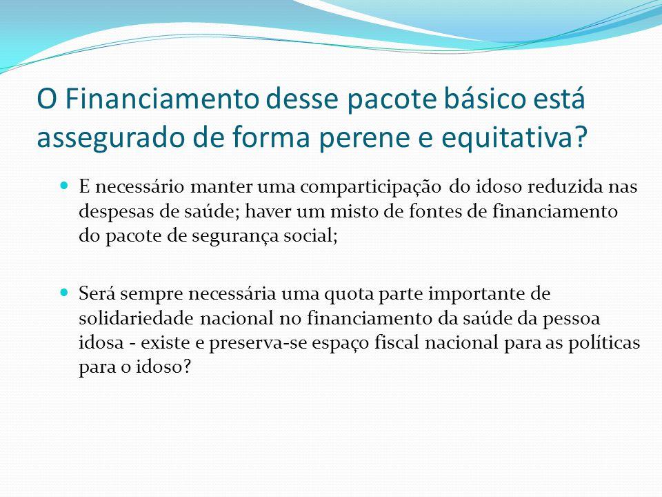 O Financiamento desse pacote básico está assegurado de forma perene e equitativa