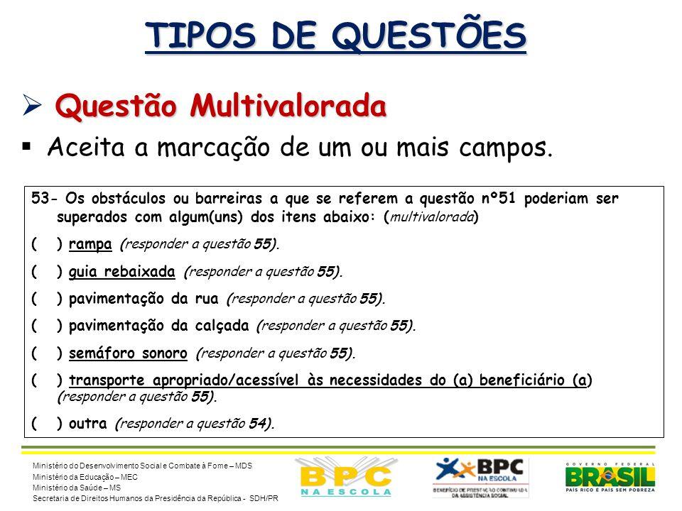 TIPOS DE QUESTÕES Questão Multivalorada