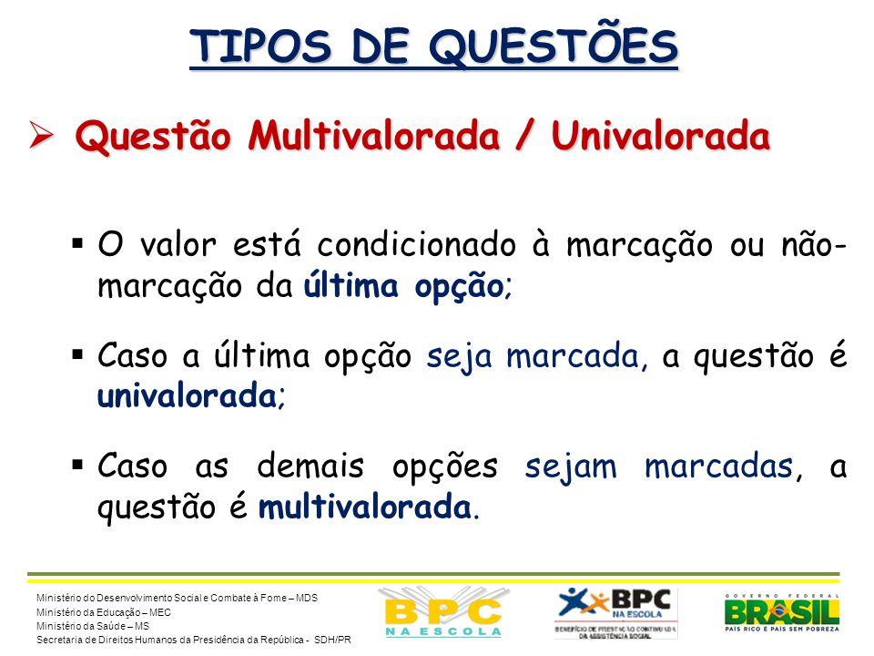 TIPOS DE QUESTÕES Questão Multivalorada / Univalorada