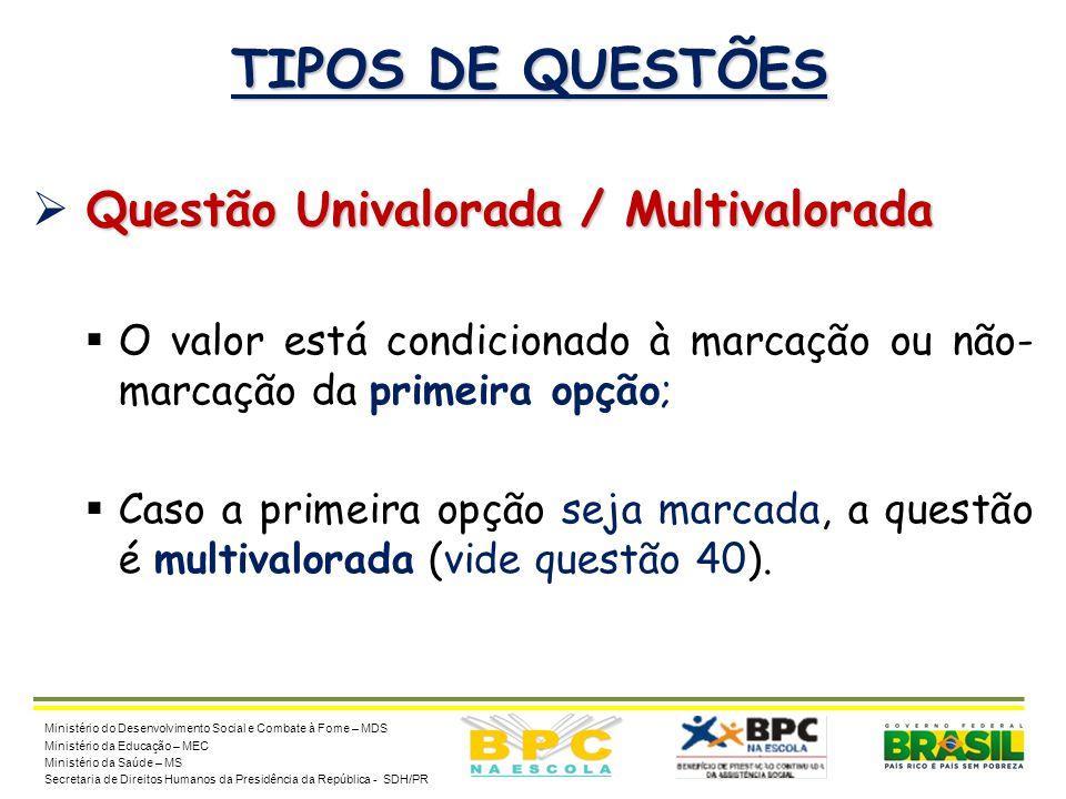TIPOS DE QUESTÕES Questão Univalorada / Multivalorada