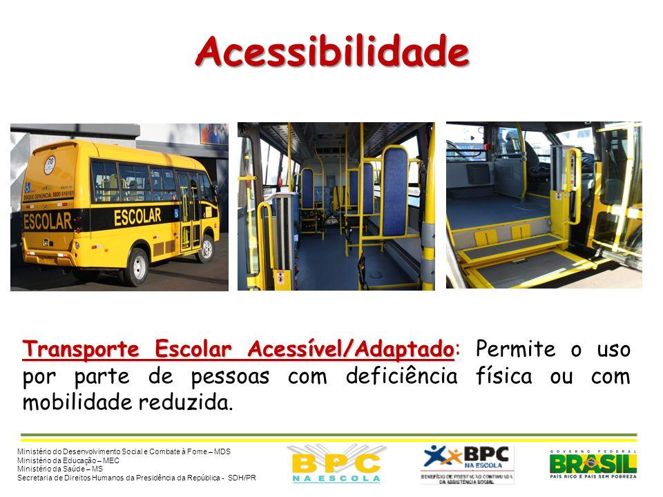 Acessibilidade Transporte Escolar Acessível/Adaptado: Permite o uso por parte de pessoas com deficiência física ou com mobilidade reduzida.