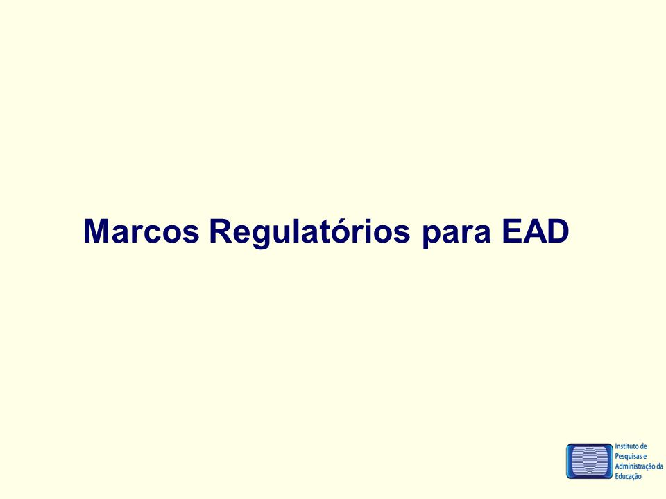 Marcos Regulatórios para EAD