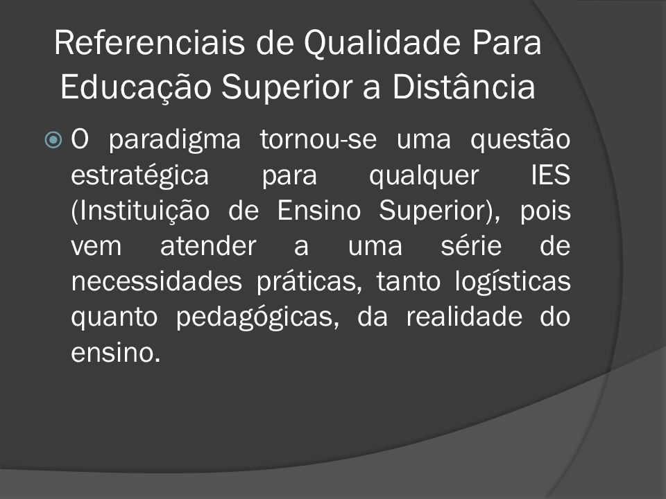 Referenciais de Qualidade Para Educação Superior a Distância
