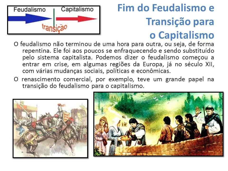 Fim do Feudalismo e Transição para o Capitalismo