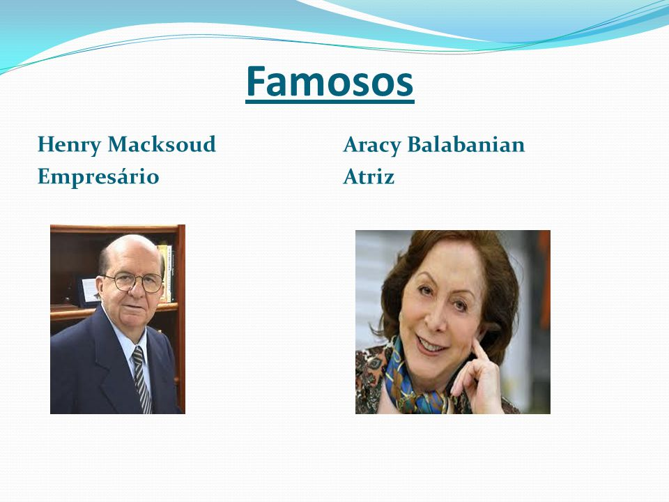 Famosos Henry Macksoud Empresário Aracy Balabanian Atriz