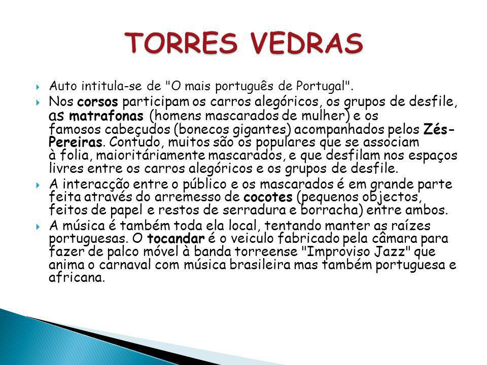 TORRES VEDRAS Auto intitula-se de O mais português de Portugal .