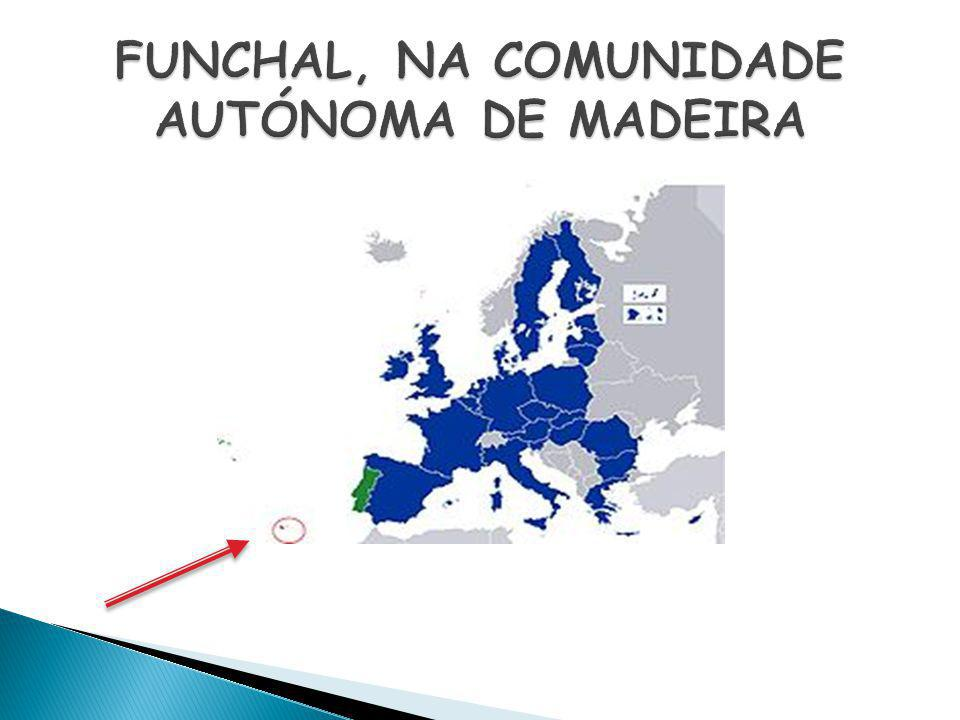 FUNCHAL, NA COMUNIDADE AUTÓNOMA DE MADEIRA
