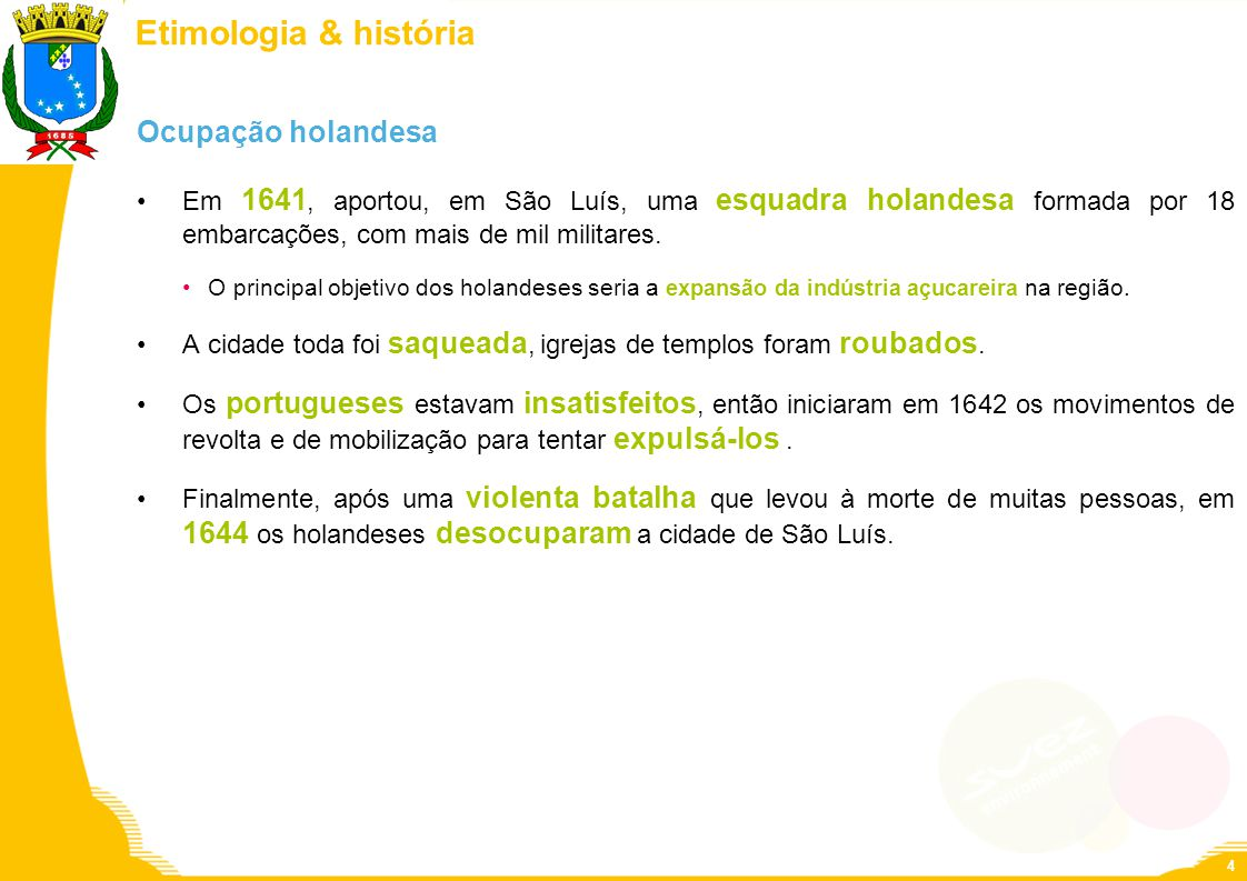 Etimologia & história Ocupação holandesa