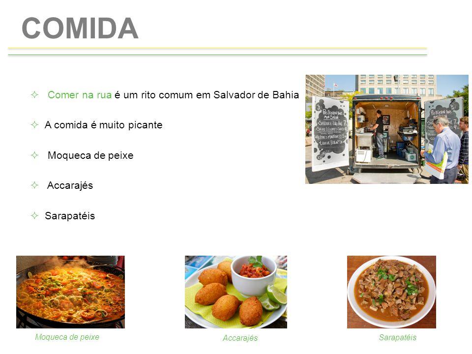 COMIDA Comer na rua é um rito comum em Salvador de Bahia