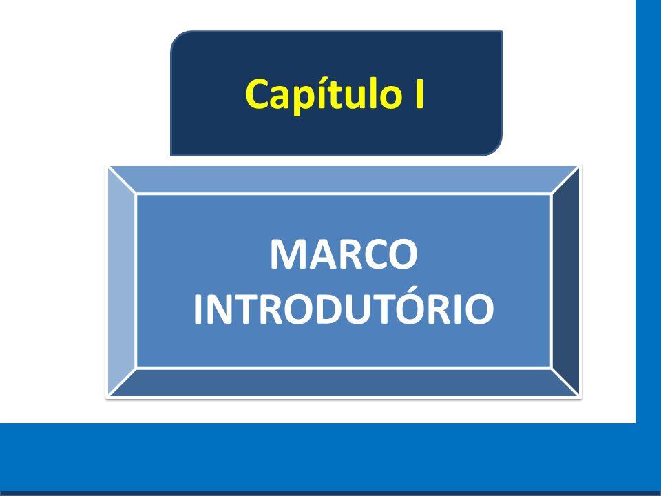 Capítulo I MARCO INTRODUTÓRIO