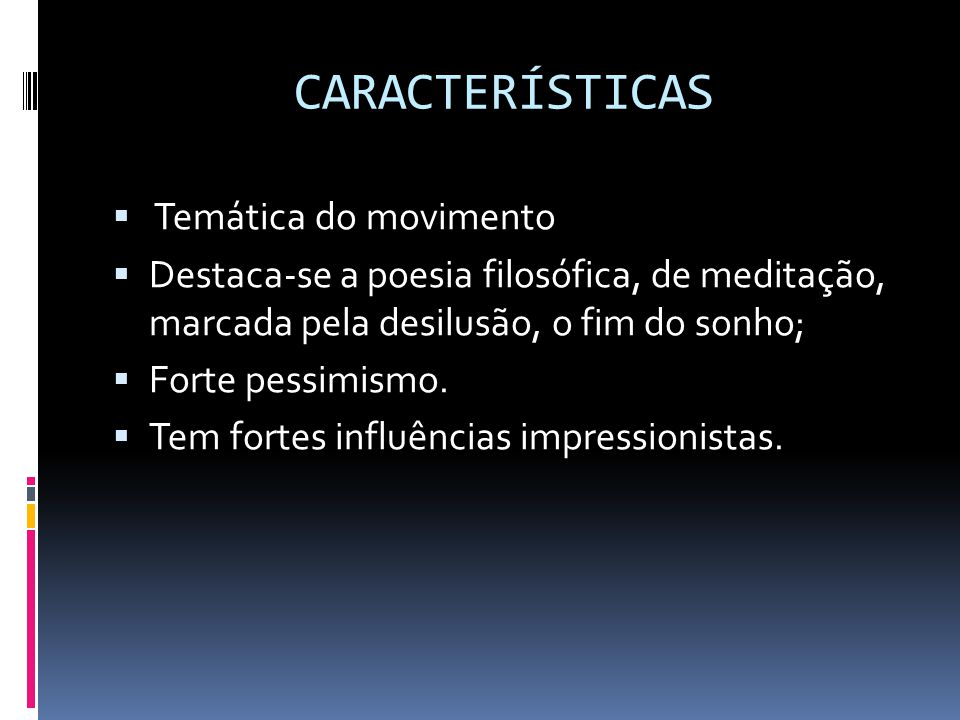 CARACTERÍSTICAS Temática do movimento