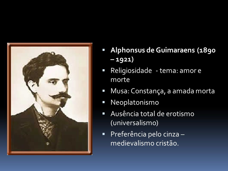Alphonsus de Guimaraens (1890 – 1921)