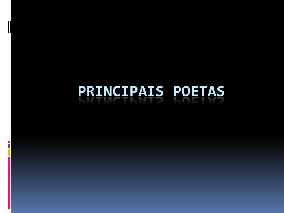PRINCIPAIS POETAS