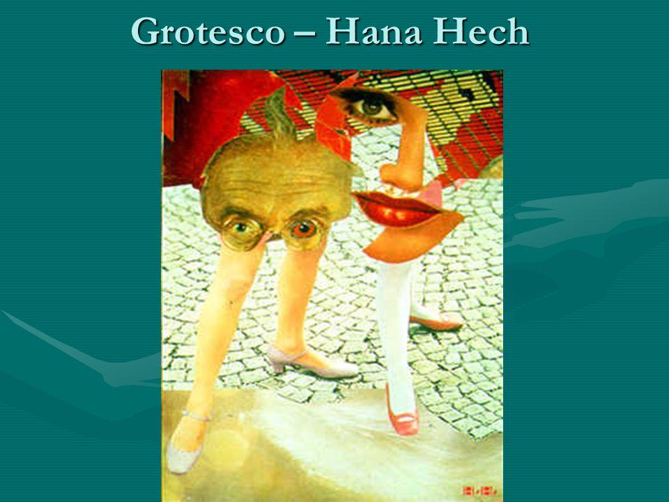 Grotesco – Hana Hech