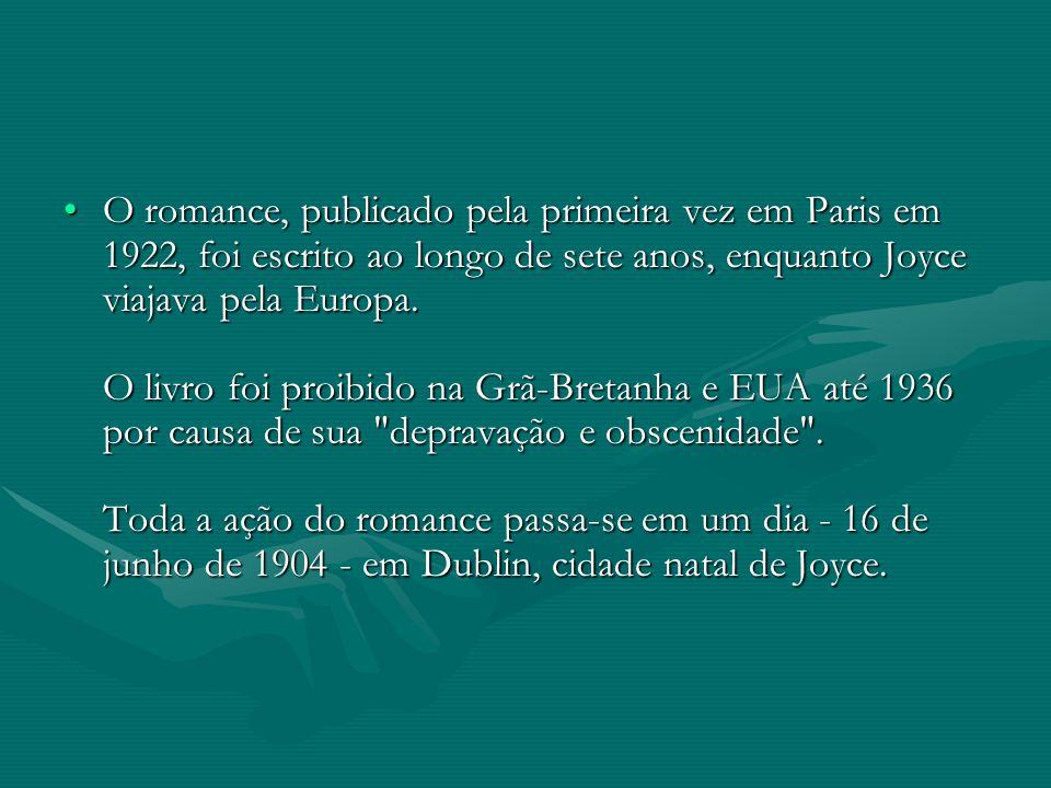 O romance, publicado pela primeira vez em Paris em 1922, foi escrito ao longo de sete anos, enquanto Joyce viajava pela Europa.