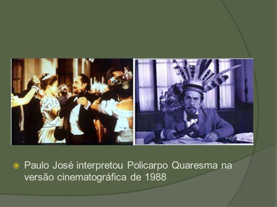 Paulo José interpretou Policarpo Quaresma na versão cinematográfica de 1988