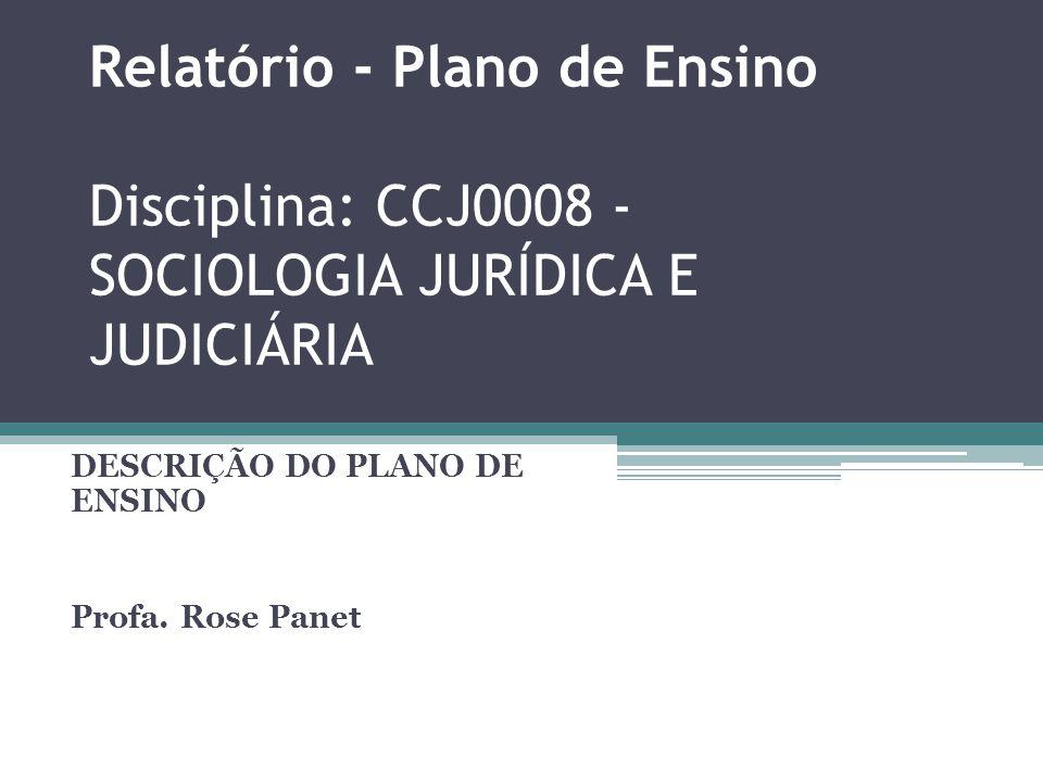 DESCRIÇÃO DO PLANO DE ENSINO Profa. Rose Panet